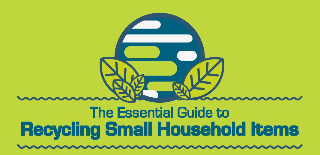 The Essential Guide To Recycling Small Household Items